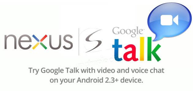 Chat Video via Gtalk sur le Nexus S