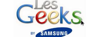 Série Les Geeks, la web-série signée Samsung [MàJ Ep.15]