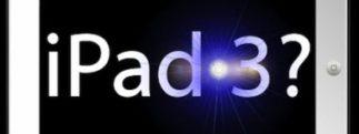 Apple devrait commercialiser l'iPad version 3 le 7 mars