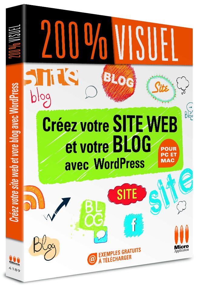 200% Visuel - Créez votre Site Web et votre Blog avec WordPress [Livre]