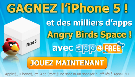 App4FREE : l'iPhone 5 à gagner, Angry Birds Space et des milliers d'apps offerts!