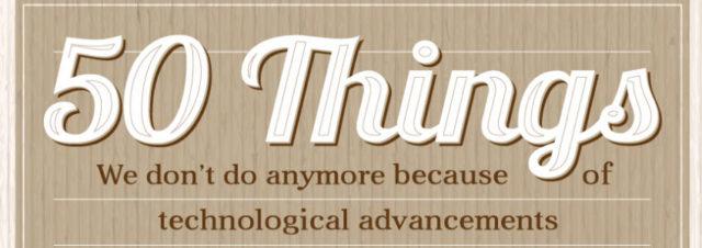 50 choses que nous ne ferons plus à cause des avancées technologique [infographie]