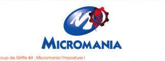 Coup de Griffe #4 : Micromania l'imposture !
