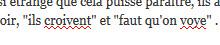 Ils croivent quoi? Faut qu'on voye!... Et bien si, maintenant c'est français!