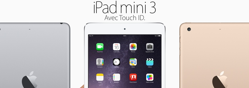 "Apple lance l'iPad Mini 3, un ""simple"" iPad Mini 2 avec TouchID"