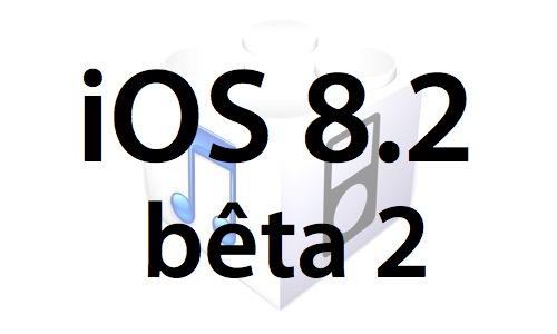 L'iOS 8.2 bêta 2 est disponible pour les développeurs