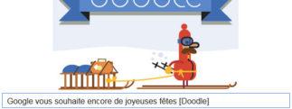 Google vous souhaite encore de joyeuses fêtes [Doodle]