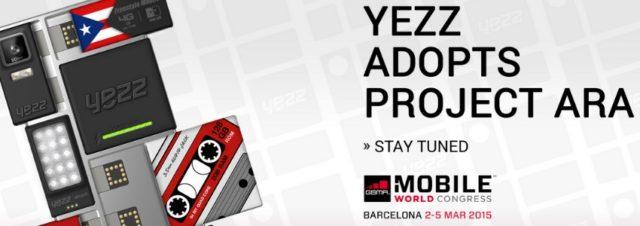 #MWC2015 - Yezz Mobile présente le prototype du projet Ara