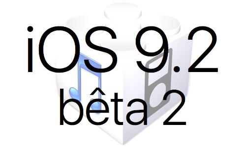 L'iOS 9.2 bêta 2 est disponible pour les développeurs