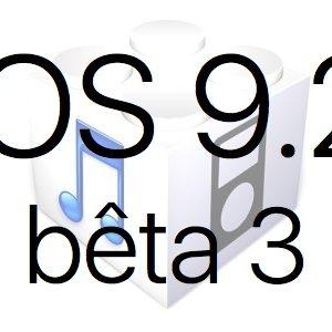 L'iOS 9.2 bêta 3 est disponible pour les développeurs