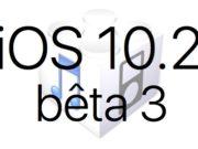 L'iOS 10.2 bêta 3 est disponible pour les développeurs
