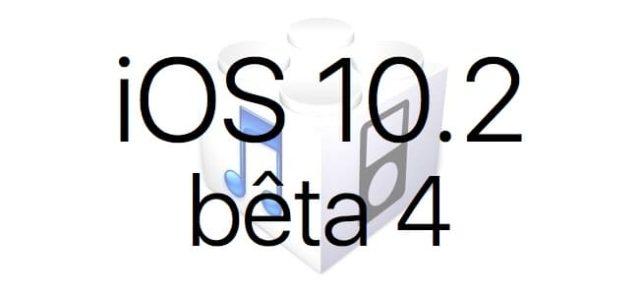 L'iOS 10.2 bêta 4 est disponible pour les développeurs