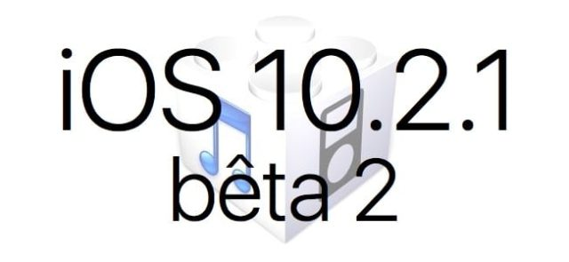 L'iOS 10.2.1 bêta 2 est disponible pour les développeurs et en bêta publique