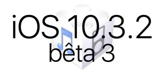L'iOS 10.3.2 bêta 3 est disponible pour les développeurs