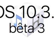 L'iOS 10.3.3 bêta 3 est disponible pour les développeurs