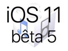 L'iOS 11 bêta 5 est disponible pour les développeurs