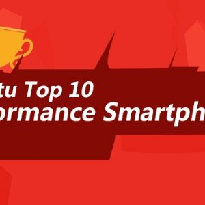 Antutu : Huawei en tête du classement des smartphones Android les plus performants